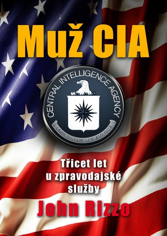 Muž CIA - John Anthony Rizzo
