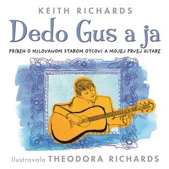 Dedo Gus a ja - Keith Richards; Theodora Richards