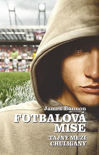 Fotbalová mise - Tajný mezi chuligány
