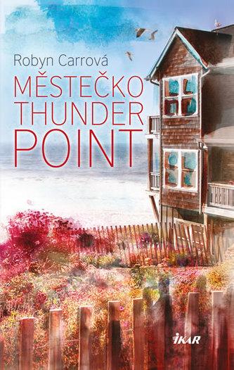 Thunder Point 1: Městečko Thunder Point - Robyn Carr