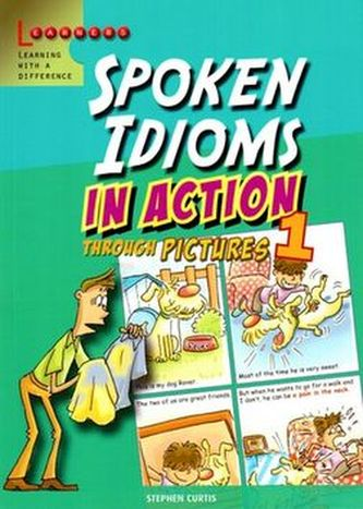 Spoken Idioms in Action 1: Learning English through pictures - Stephen Curtis