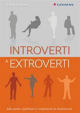 Introverti a extroverti - Jak spolu vycházet a vzájemně se doplňovat