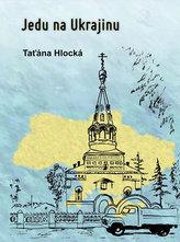 Jedu na Ukrajinu