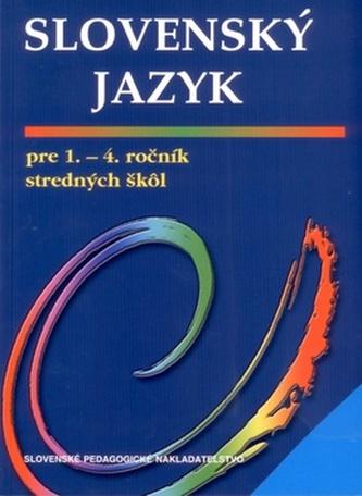 Slovenský jazyk pre 1.- 4. ročník stredných škôl