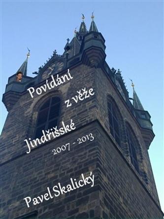 Povídání z věže Jindřišské 2007 - 2013