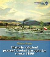 Historie založení pražské osobní paroplavby v roce 1865