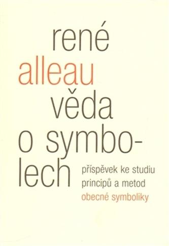 Věda o symbolech - René Alleau