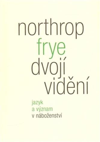 Dvojí vidění - Frye Northrop