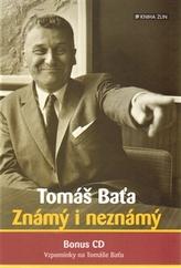 Tomáš Baťa. Známý i neznámý