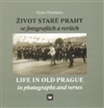 Život staré Prahy ve fotografiích a verších
