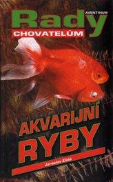 Akvarijní ryby - rady chovatelům