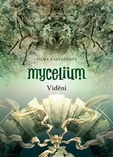 Mycelium IV : Vidění