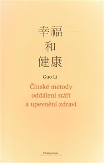 Čínské metody oddálení stáří a upevnění zdraví