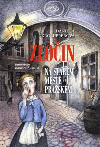 Zločin na Starém Městě pražském - Daniela Krolupperová