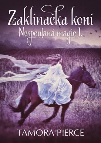 Nespoutaná magie 1 - Zaklínačka koní