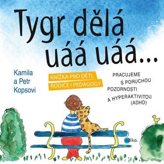 Tygr dělá uáá uáá …
