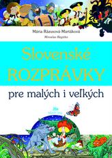 Slovenské rozprávky pre malých i vežkých