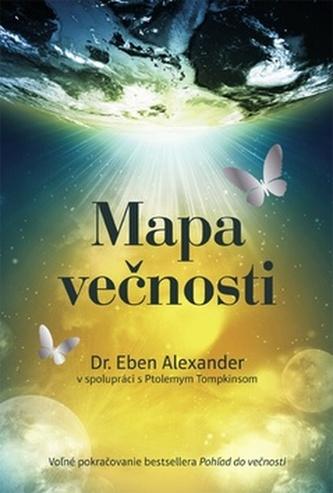 Mapa večnosti - Eben Alexander