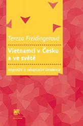 Vietnamci v Česku a ve světě: migrační a adaptační tendence