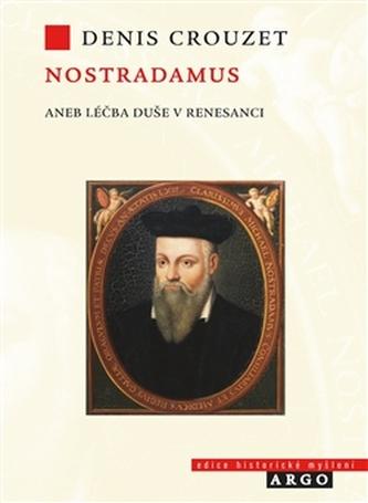 Nostradamus. Léčba duše v renesanci