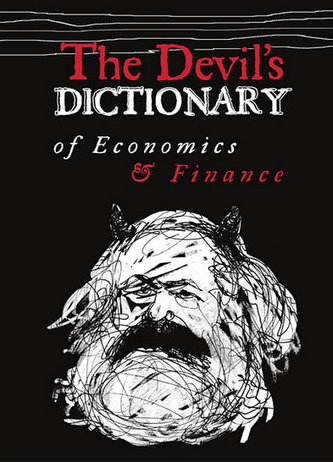 The Devil's Dictionary of Economics & Finance
