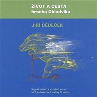 Život a cesta hrocha Obludvíka - Jiří Dědeček
