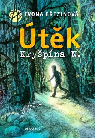 Útěk Kryšpína N. - Ivona Březinová