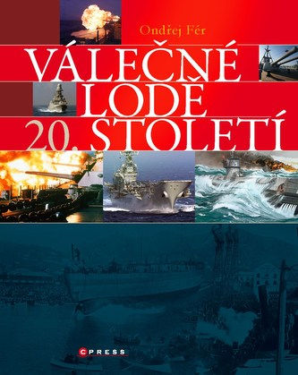 Válečné lodě 20. století - Ondřej Fér