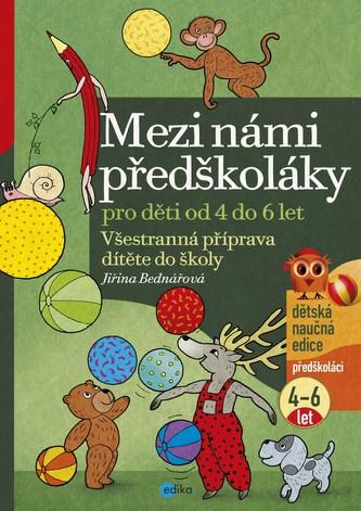 Mezi námi předškoláky 4-6 let - Jiřina Bednářová