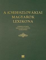 A (Cseh)szlovákiai magyarok lexikona