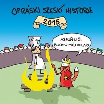 Kalendář 2015 - Opráski sčeskí historje