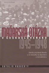 Maďarská otázka v Československu 1945 – 1948