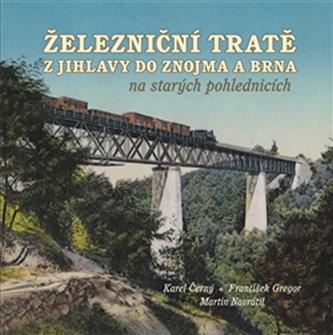 Železniční tratě z Jihlavy do Znojma a Brna na starých pohlednicích