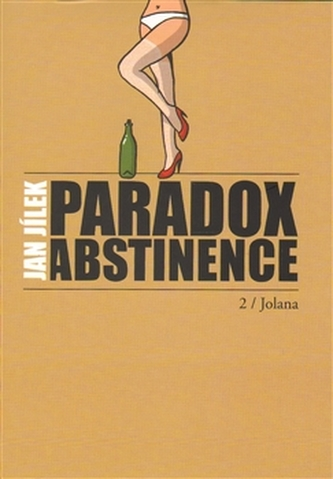 Paradox abstinence - Jolana - Jan Jílek