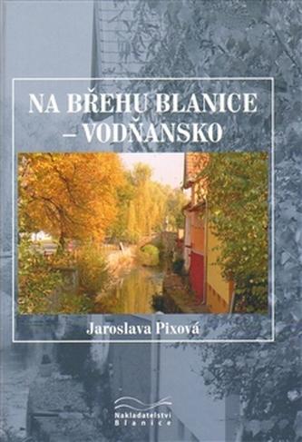 Na břehu Blanice - Vodňansko.