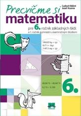 Precvičme si matematiku pre 6. ročník základných škôl
