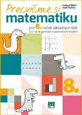 Precvičme si matematiku pre 8. ročník základných škôl
