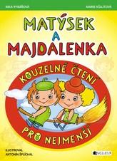 Matýsek a Majdalenka - Kouzelné čtení pro nejmenší