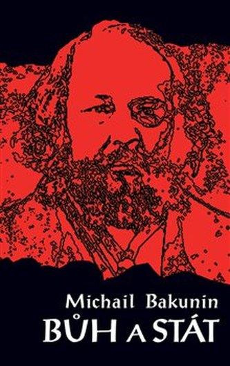 Bůh a stát - Michail Aleksandrovič Bakunin