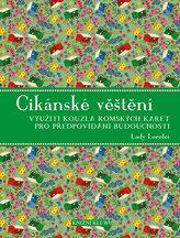 Cikánské věštění - Využití kouzla romských karet pro předpovídání budoucnosti