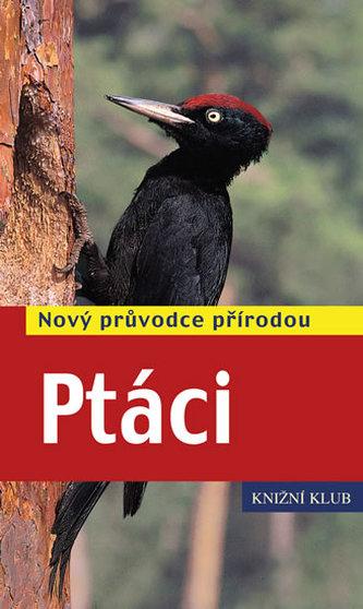 Ptáci - Nový průvodce přírodou - Dierschke Volker