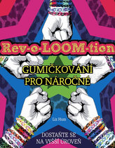 Rev-o-LOOM-tion - Gumičkování pro náročné