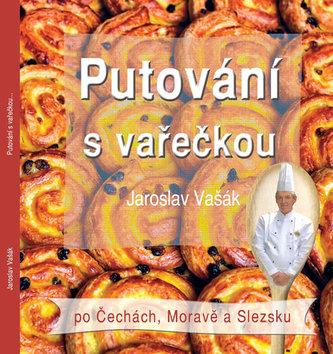 Putování s vařečkou po Čechách, Moravě a Slezsku - Jaroslav Vašák