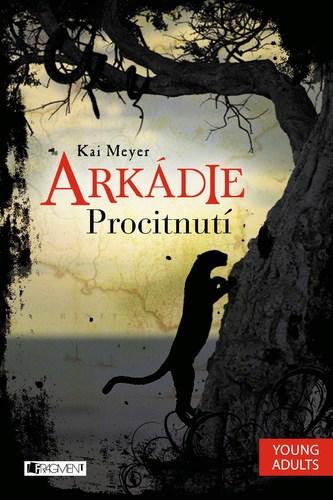 Arkádie Procitnutí - Kai Meyer