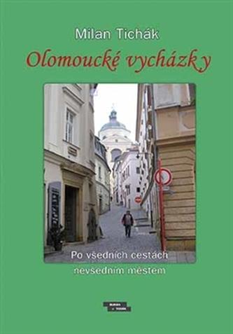 Olomoucké vycházky - Milan Tichák