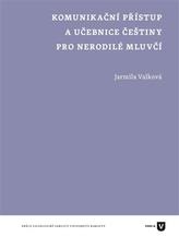 Komunikační přístup a učebnice češtiny pro nerodilé mluvčí