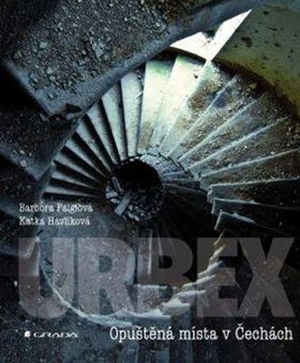 URBEX - Opuštěná místa v Čechách