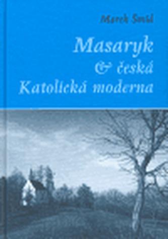 Masaryk a česká Katolická moderna
