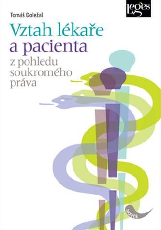 Vztah lékaře a pacienta z pohledu soukromého práva