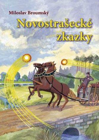 Novostrašecké zkazky - Miloslav Broumský